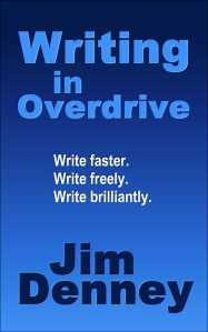 Writing in Overdrive by Jim Denney